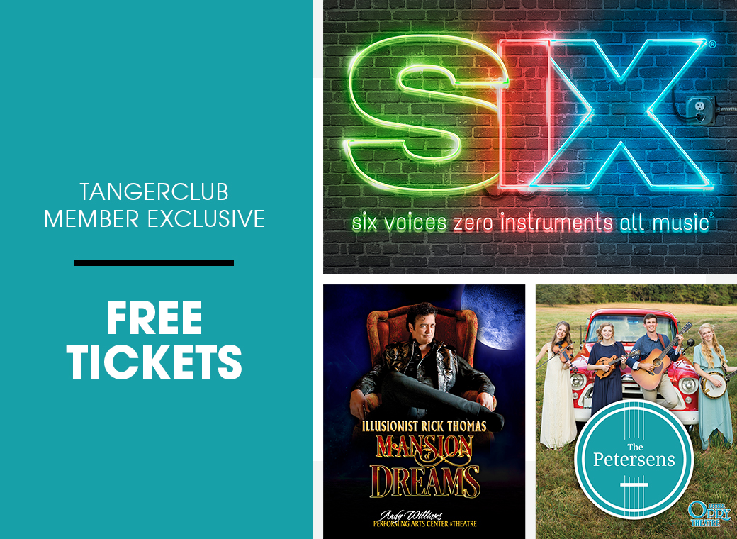TangerClub Member Exclusive Free Tickets to Area Shows